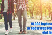 10 000 lépéssel az egészségesebb élet felé